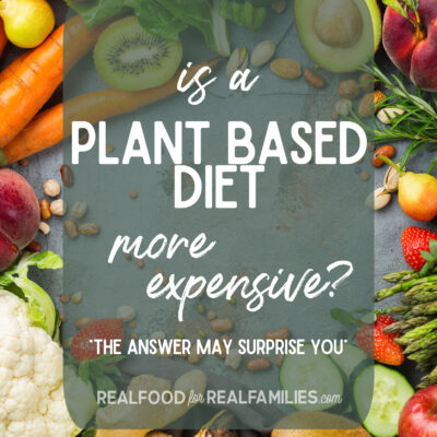 Is it more expensive to eat a plant based diet?